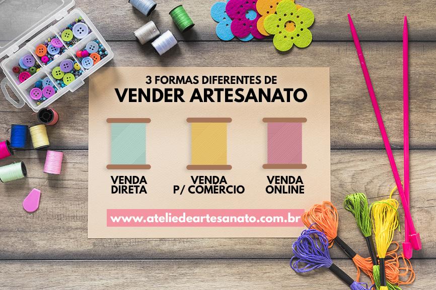 3 formas diferentes de vender artesanato - Ateliê de Artesanato Lucrativo